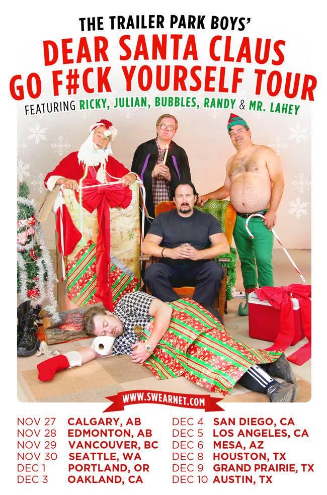 Trailer Park Boys' Dear Santa Claus, Go F#ck Yourself Tour