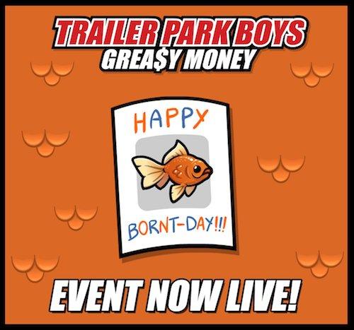 Trailer Park Boys - Greasy Money - Orangie Bornt Day